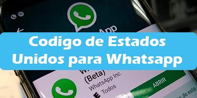 Codigo de Estados Unidos para Whatsapp 2019 Agregar Número