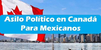 Asilo Político en Canadá para Mexicanos en 2020