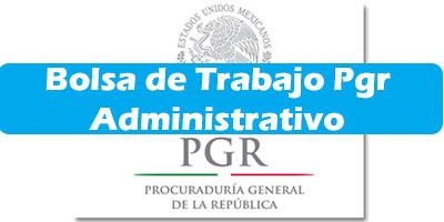 Bolsa de Trabajo Pgr Administrativo 2019 Ofertas de Empleo Vacantes