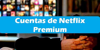 Cuentas de Netflix Activas Cuentas Premium