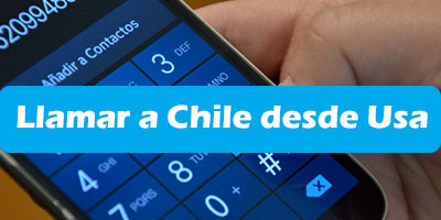 Como Llamar a Chile desde Usa Desde Un celular o Telefono Fijo