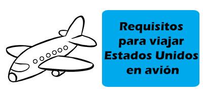Requisitos para viajar a estados unidos en avion