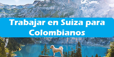 Trabajar en Suiza para Colombianos 2019 Oferta de Empleo Vacante