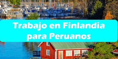 Trabajo en Finlandia para Peruanos 2020 Oferta Empleo Vacante