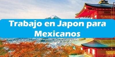 Trabajo en Japon para Mexicanos 2019 Oferta de Trabajos Vacante