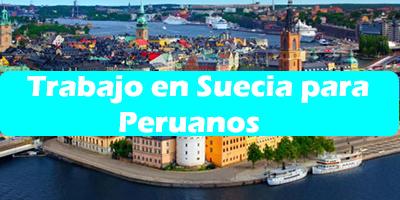 Trabajo en Suecia para Peruanos Oferta Empleo Vacante
