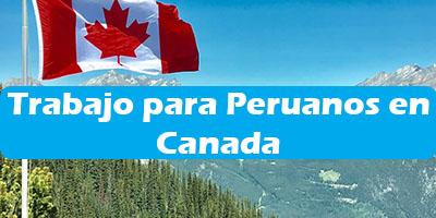 Trabajo para Peruanos en Canada Oferta de Empleos Vacante