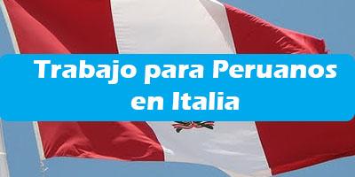 Trabajo para Peruanos en Italia 2020 Oferta de Empleo Vacante