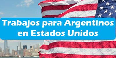 Trabajos para Argentinos en Estados Unidos Oferta Empleo Vacante