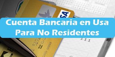 Cuenta Bancaria en Estados Unidos Para No Residentes