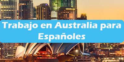 Trabajo en Australia para Españoles  Oferta de Empleo Vacante
