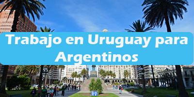 Trabajo en Uruguay para Argentinos 2019 Oferta de Empleos Vacante