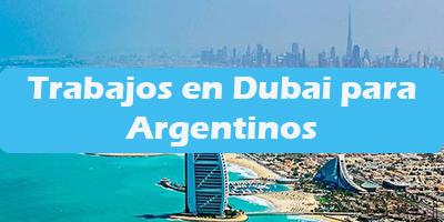 Trabajos en Dubai para Argentinos Oferta de Empleos Vacante