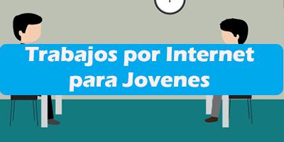Trabajos por Internet para Jovenes de 15 años 2020 Informacion