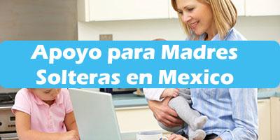 Apoyo para Madres Solteras en el Estado de Mexico 2019 Economica
