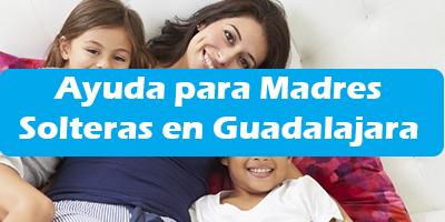 Ayuda Economica para Madres Solteras en Guadalajara 2019