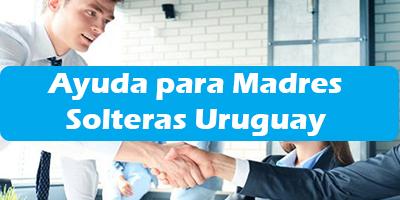 Ayuda para Madres Solteras Uruguay  Programas de Ayuda