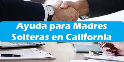 Ayuda para Madres Solteras en California 2020 Programas de Ayuda Vivienda, Economica, Gobierno