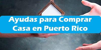 Ayudas Federales para Comprar Casa en Puerto Rico 2019