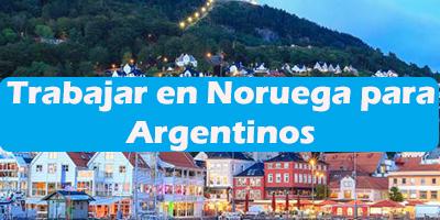 Trabajar en Noruega para Argentinos Oferta de Empleos
