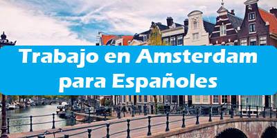 Trabajo en Amsterdam para Españoles 2020 Oferta de Empleos sin idioma