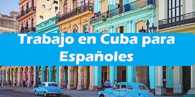 Trabajo en Cuba para Españoles  Oferta de Empleos