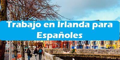 Trabajo en Irlanda para Españoles 2019 Ofertas de empleo Sin Ingles