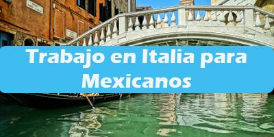 Trabajo en Italia para Mexicanos 2019 Oferta de Empleos Vacante