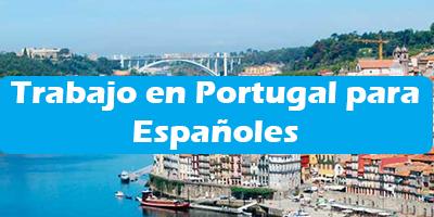 Trabajo en Portugal para Españoles Oferta de Empleos Sin Idioma