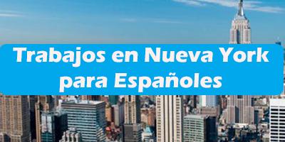 Trabajos en Nueva York para Españoles 2020 Oferta de Empleos
