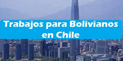 Trabajos para Bolivianos en Chile Oferta de Empleos Vacante