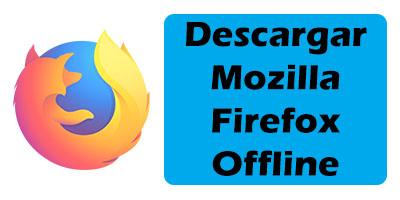 Descargar mozilla firefox offline