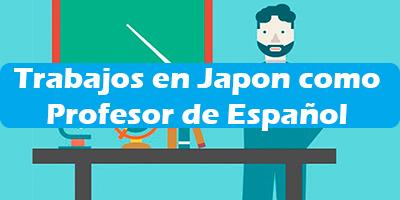 Trabajar en Japon como Profesor de Español 2019 Ofertas de empleo