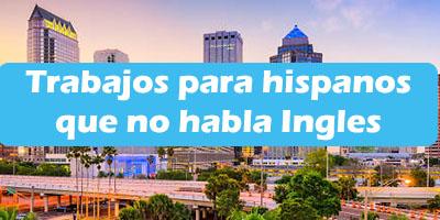 Trabajos para hispanos que no hablan Ingles en tampa oferta empleo 2019