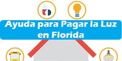 Ayuda para Pagar la Luz en Florida Programas de Ayuda