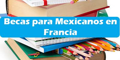 Becas para Mexicanos en Francia Programas