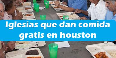 Iglesias que dan comida gratis en houston Texas 2019