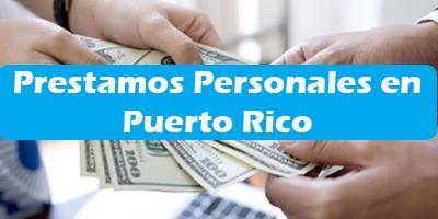 Prestamos Personales Sin Verificacion de Credito en Puerto Rico