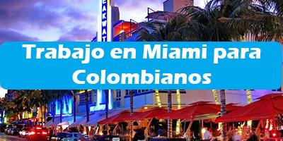 Trabajo en Miami para Colombianos Oferta de Empleos Sin ingles