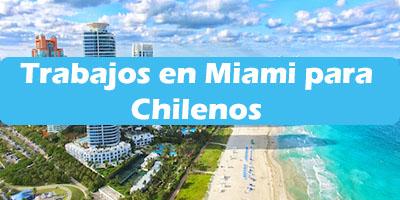 Trabajos en Miami para Chilenos Oferta de Empleos Sin Ingles