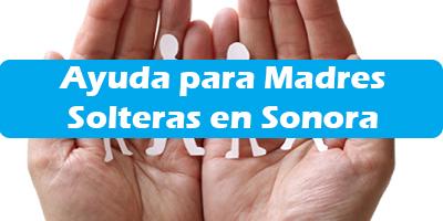 Ayuda para Madres Solteras en Sonora  Programas