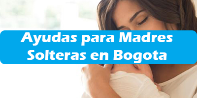 Ayudas para Madres Solteras en Bogota  Programas