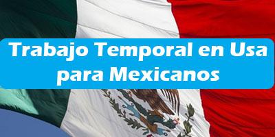 Oferta de Trabajo Temporal en Estados Unidos para Mexicanos