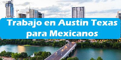 Trabajo en Austin Texas para Mexicanos Oferta de Empleo