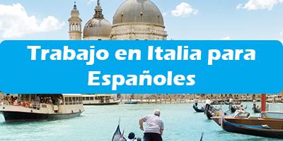 Trabajo en Italia para Españoles Oferta de Empleo Vacantes