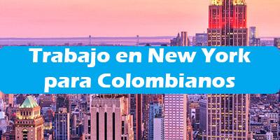 Trabajo en New York para Colombianos Oferta de Empleo