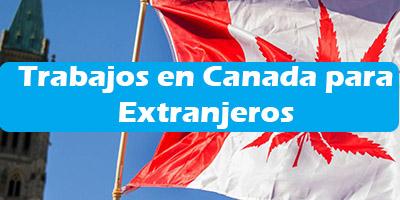 Trabajos en Canada para Extranjeros Oferta de Empleo en Español