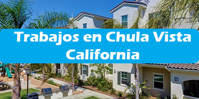 Trabajos en Chula Vista California Oferta de Empleo Sin ingles