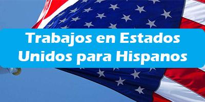 Trabajos en Estados Unidos para Hispanos Ofertas de Empleo