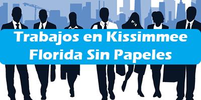 Trabajos en Kissimmee Florida Sin Papeles Empleos 2019